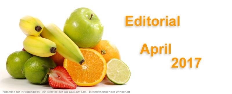 Editorial April 2017 mit den Internet-Themen von eBusiness Lotse Berlin