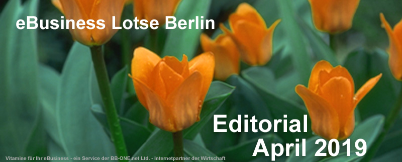 Editorial des eBusiness Lotsen Berlin April 2019: neues Webinar Format Best Practice