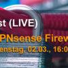 LIVE-Webcast: OPNsense - die freie Nachfolge der Firewall pfSense (Aufzeichnung)