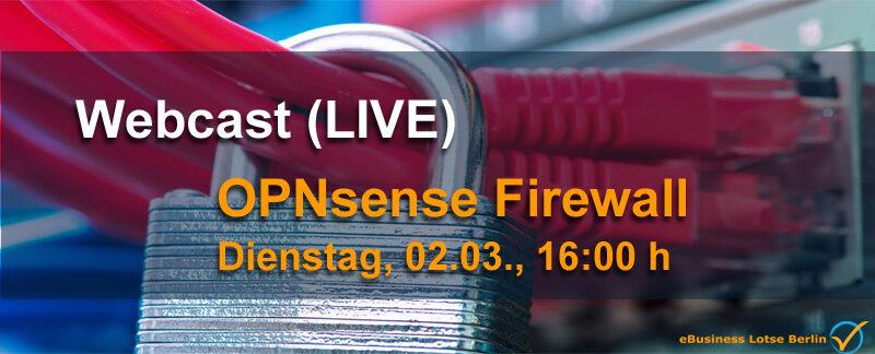 LIVE-Webcast Einführung der pfSense Nachfolge-Firewall OPNsense